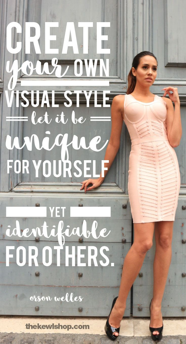 Fashion Quotes Create Your Own Visual Style Let It Be Unique For Yourself Yet Identifia