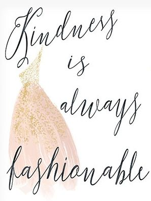 Fashion Quotes Kindness Quote Inspirational Quote Print