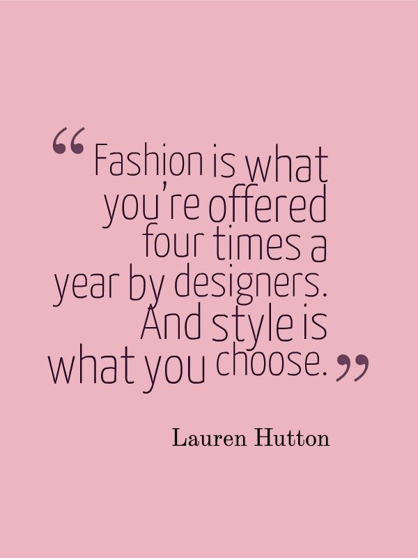 Fashion Quotes Lauren Hutton Fashion Quotes Beauty Quote Beautyquotes Style Fashion Www