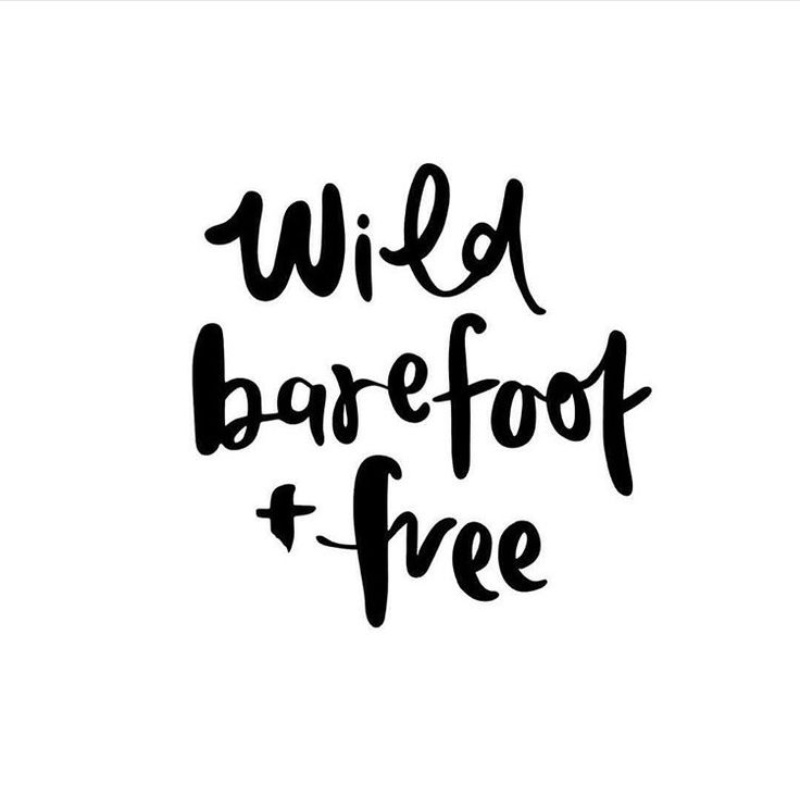 Fashion Quotes Wild Barefoot Free Youfashion