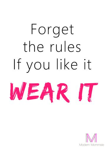 Fashion Quotes Forget The Rules If You Like It Wear It