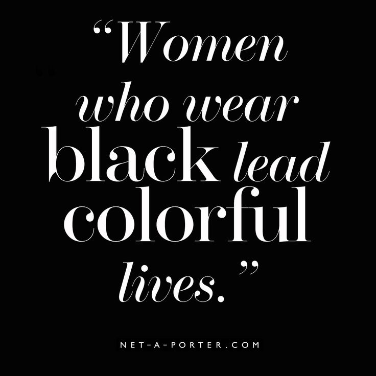 Fashion Quotes Women Who Wear Black Lead Colorful Lives Quote