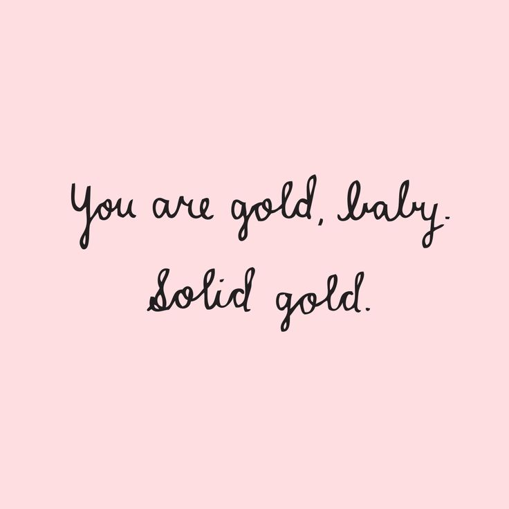 Fashion Quotes : You are solid gold
