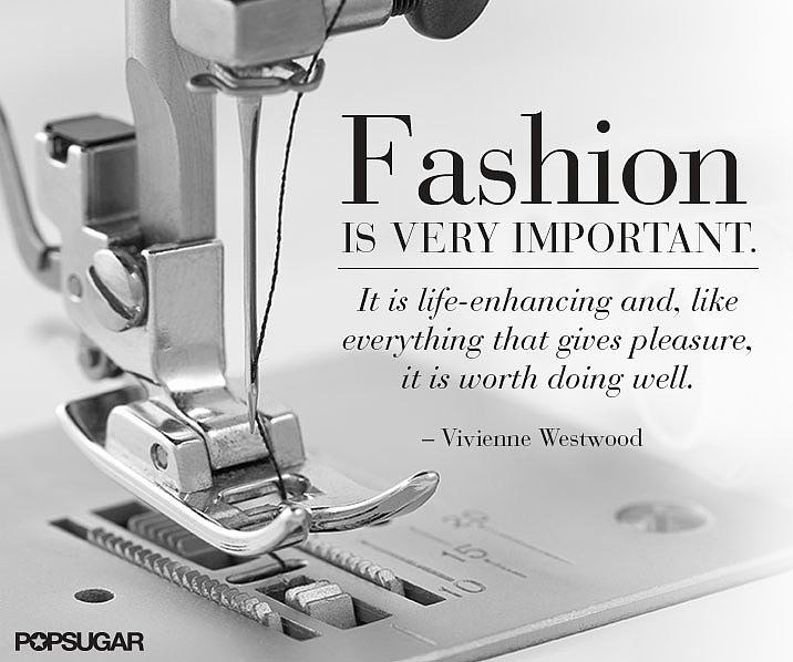 Fashion Quotes : The importance of being fashionable.
