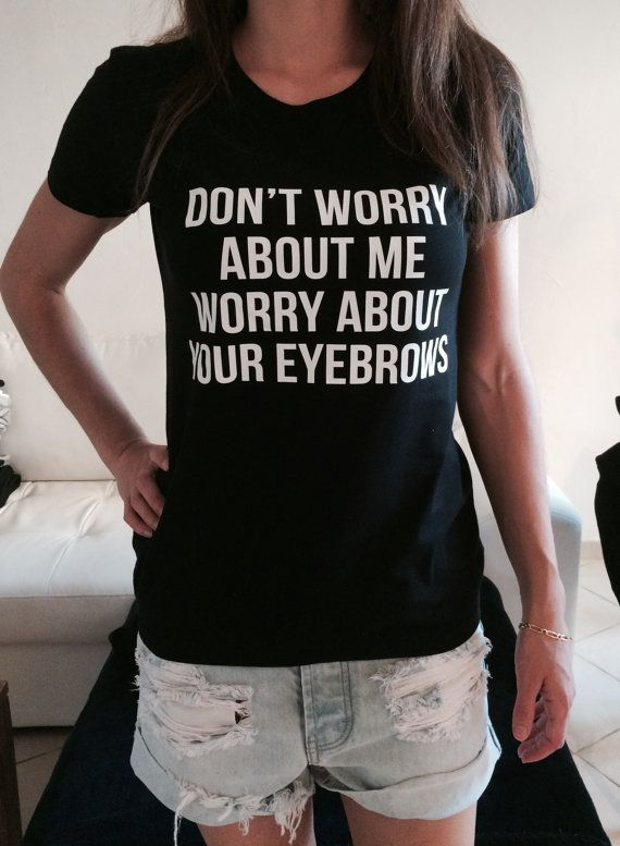 Fashion Quotes : Welcome to Nalla shop :) For sale we have these great Dont worry about me worry …