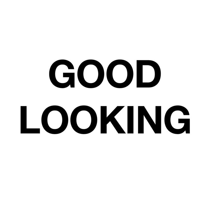 Fashion Quotes : Look good, good looking #justsayin #quotes
